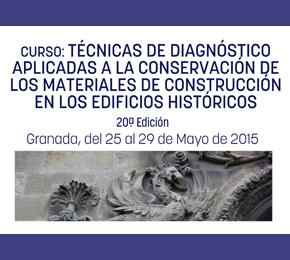 Curso: Técnicas de diagnóstico aplicadas a la conservación de los materiales de construcción en los edificios históricos. 20ªEdición.