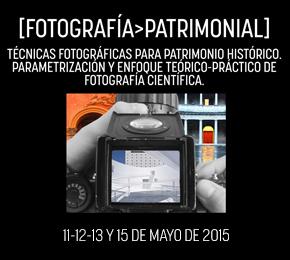 Curso: FOTOGRAFÍA PATRIMONIAL. Técnicas fotográficas para patrimonio histórico. Parametrización y enfoque teórico-práctico de fotografíacientífica.