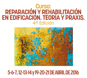 Curso:  REPARACIÓN Y REHABILITACIÓN  EN EDIFICACIÓN.  TEORÍA Y PRAXIS. 4ªEdición