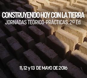 CONSTRUYENDO HOY CON LA TIERRA. Jornadas Teórico-Prácticas. 2ªEdición.