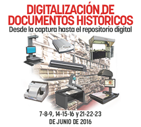 DIGITALIZACIÓN DE DOCUMENTOS HISTÓRICOS.  Desde la captura hasta el repositorio digital