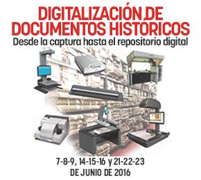 DIGITALIZACIÓN DE DOCUMENTOS HISTÓRICOS.  Desde la captura hasta el repositoriodigital