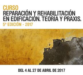 Curso: REPARACIÓN Y REHABILITACIÓN EN EDIFICACIÓN. TEORÍA Y PRAXIS. 5ªEdición